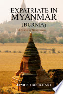 Expatriate in Myanmar  Burma  A Guide for Newcomers