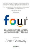 Four El And Secreto De Amazon Apple Facebook Y Google The Four The Hidden Dna Of Amazon Apple Facebook And Google