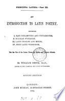 Principia Latina, part iii. An introduction to Latin poetry