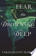 Fear The Drowning Deep : ocean. sixteen-year-old bridey corkill longs to leave her...