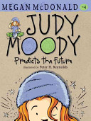 Judy Moody Predicts The Future : herself and her third-grade classmates that she...