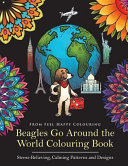 Beagles Go Around the World Colouring Book   Stress Relieving  Calming Patterns and Designs