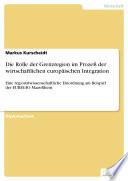 Die Rolle der Grenzregion im Prozeß der wirtschaftlichen europäischen Integration