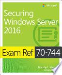 Exam Ref 70 744 Securing Windows Server 2016