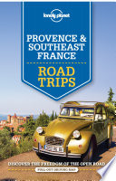 Lonely Planet Provence   Southeast France Road Trips