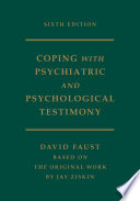 Ziskin s Coping with Psychiatric and Psychological Testimony