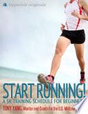 Start Running  A 5k Training Schedule for Beginners