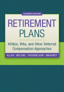 Retirement Plans  401 k s  IRAs and Other Deferred Compensation Approaches