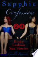 Sapphic Confessions  24 Kinky Lesbian Sex Stories