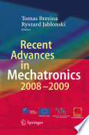 Recent Advances In Mechatronics : and it technologies. the main goal of mechatronical...