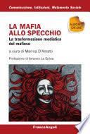 La mafia allo specchio  La trasformazione mediatica del mafioso