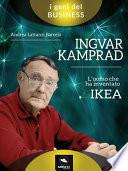 Ingvar Kamprad  L   uomo che ha inventato IKEA