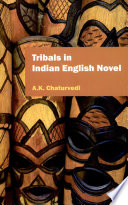 Tribals in Indian English Novel