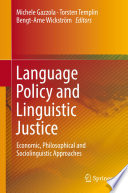 Language Policy and Linguistic Justice Component Of Many Decisions Taken In The