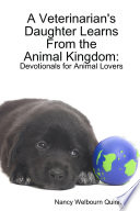 A Veterinarian's Daughter Learns from the Animal Kingdom: Devotionals for Animal Lovers