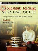 The Substitute Teaching Survival Guide  Grades 6 12