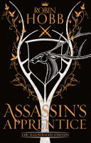 Assassin's Apprentice (The Farseer Trilogy, Book 1) : the epic farseer trilogy, featuring a new foreword...