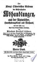 Der K  ningl  Schwedischen Akademie der Wissenschaften abhandlungen  aus der Naturlehre  Haushaltungskunst und Mechanik  auf die Jahre 1739  Aus dem Schwedischen   bersetzt