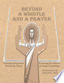 Beyond A Whistle And A Prayer Transforming Lives Pursuing Excellence Honoring Jesus Through Coaching