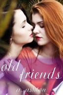Old Friends  A Steamy Lesbian Romance