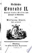 Geschichte Conrads II. Königs beyder Sicilien und Herzogs in Schwaben