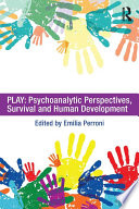 Play  Psychoanalytic Perspectives  Survival and Human Development