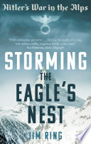 Storming the Eagle s Nest