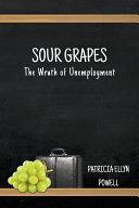 download ebook sour grapes: the wrath of unemployment pdf epub