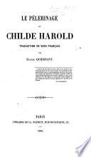 Le Pélerinage de Childe Harold. Traduction en vers français par E. Quiertant