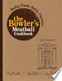 The Bowler s Meatball Cookbook