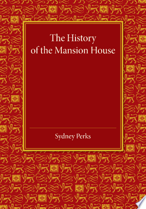 The History of the Mansion House - ISBN:9781107456532