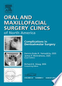 Dento Alveolar Complications An Issue Of Oral And Maxillofacial Surgery Clinics E Book