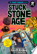 The Story Pirates Present  Stuck in the Stone Age