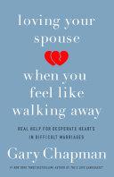 "Loving Your Spouse When You Feel Like Walking Away : you said, ""i do,"" you..."