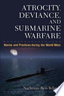 Atrocity, Deviance, and Submarine Warfare