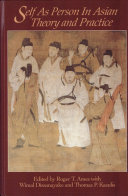 Self as Person in Asian Theory and Practice