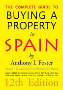 The Complete Guide to Buying a Property in Spain 12th Edition