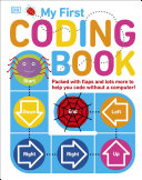 My First Coding Book : world of coding. packed with flaps, wheels...