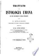 Trattato di istologia umana ad uso dei medici e degli studenti per A  Kolliker