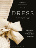 The Dress Detective : fashion objects, clearly demonstrating how...