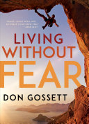 Living Without Fear : illness, financial ruin, physical violence, children's well-being, or...
