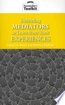 Debriefing Mediators to Learn from Their Experiences Book PDF