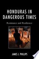 Honduras In Dangerous Times
