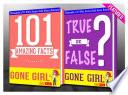 Gone Girl 101 Amazing Facts True Or False
