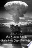 The Atomic Bomb  A History Just For Kids