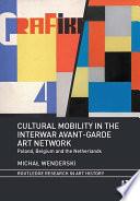 Cultural Mobility in the Interwar Avant Garde Art Network