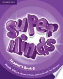 Super Minds Level 6 Teacher s Book