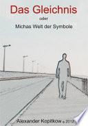 Das Gleichnis oder Michas Welt der Smybole