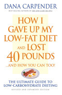 How I Gave Up My Low Fat Diet And Lost 40 Pounds And How You Can Too