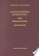 Cassiodorus, Jordanes and the History of the Goths